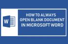 Always Open Blank Document In Microsoft Word