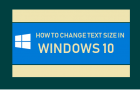 Change Text Size in Windows 10