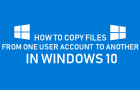 Copy Files From One User Account to Another in Windows 10