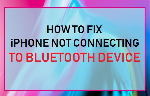 Fix iPhone Not Connecting to Bluetooth Device