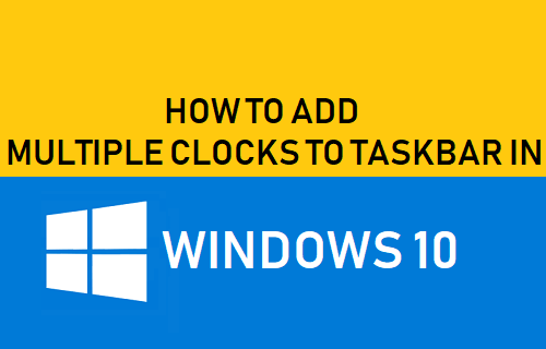 Add Multiple Clocks to Taskbar in Windows 10