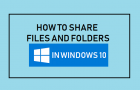 Share Files and Folders in Windows 10