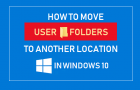 Move User Folders to Another Location in Windows 10