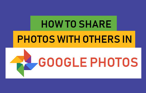 Share Photos With Others in Google Photos