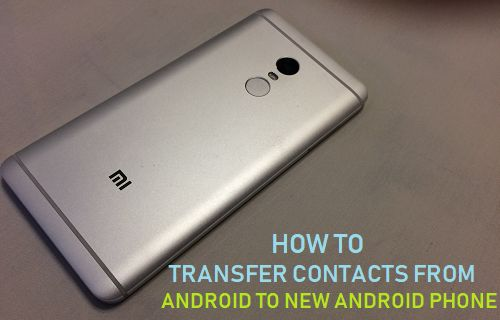 Transfer Contacts From Android to New Android Phone