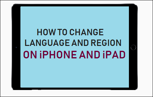 Change Language and Region on iPhone & iPad