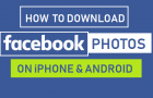Download Facebook Photos on iPhone & Android