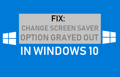 Change Screen Saver Option Grayed Out in Windows 10