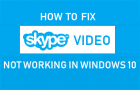 Fix Skype Video Not Working in Windows 10