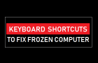 Keyboard Shortcuts to Fix Frozen Computer