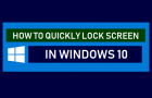 Quickly Lock Screen In Windows 10