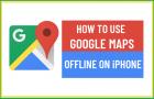 Use Google Maps Offline On iPhone