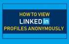 View LinkedIn Profiles Anonymously