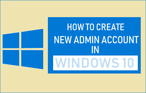 Create New Admin Account In Windows 10