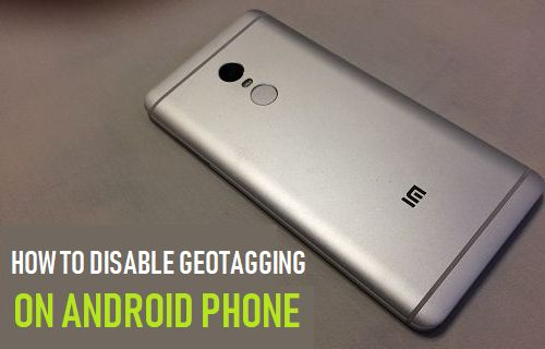 Disable Geotagging on Android Phone