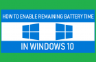 Enable Remaining Battery Time in Windows 10