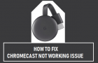 Fix Chromecast Not Working Issue