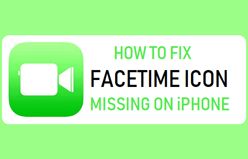 Fix FaceTime Icon Missing On iPhone
