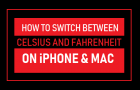 Switch Between Celsius and Fahrenheit on iPhone and Mac
