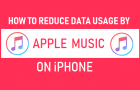Reduce Data Usage by Apple Music on iPhone
