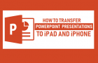 Transfer PowerPoint Presentations to iPad or iPhone