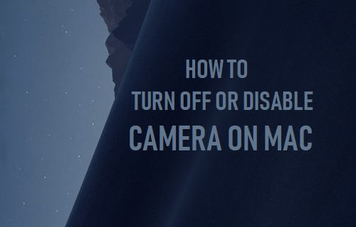 Turn OFF or Disable Camera on Mac