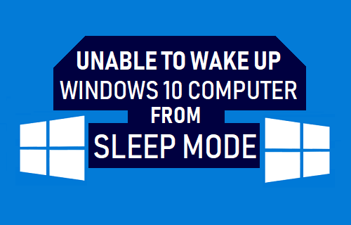 Unable to Wake Up Windows 10 Computer From Sleep Mode