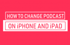 Change Podcast Speed on iPhone and iPad