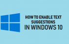Enable Text Suggestions in Windows 10