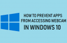 Prevent Apps From Accessing Webcam in Windows 10