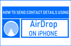 Send Contact Details Using AirDrop on iPhone