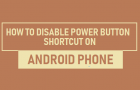 Disable Power Button Camera Shortcut on Android Phone