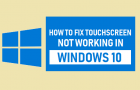 Fix Touchscreen Not Working in Windows 10