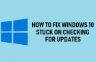 Fix Windows 10 Stuck on Checking For Updates