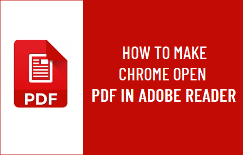 Make Chrome Open PDF in Adobe Reader