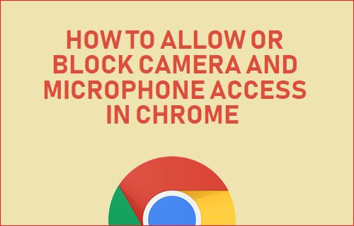 Allow or Block Camera and Microphone Access in Chrome