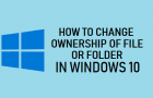 Change Ownership of File or Folder in Windows 10
