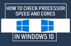 Check Processor Speed and Cores in Windows 10