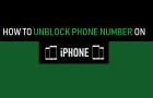 Unblock Phone Number On iPhone