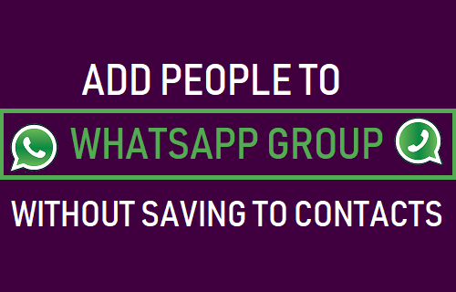 Add People to WhatsApp Group Without Saving to Contacts