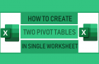 Create Two Pivot Tables in Single Worksheet