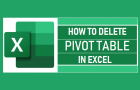 Delete Pivot Table in Excel