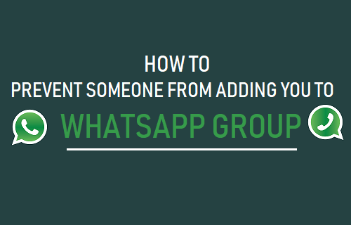 Prevent Someone From Adding You to WhatsApp Group
