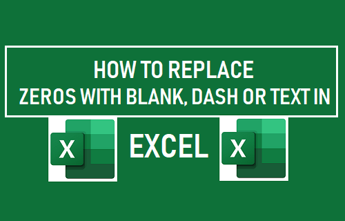 Replace Zeros With Blank, Dash or Text in Excel