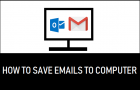 Save Emails to Computer