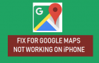 Google Maps Not Working on iPhone