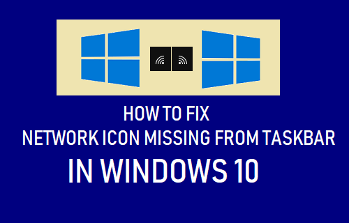 Fix Network Icon Missing From Taskbar In Windows 10