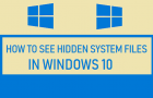 See Hidden System Files in Windows 10
