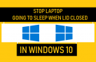 Stop Laptop Going to Sleep When Lid Closed in Windows 10