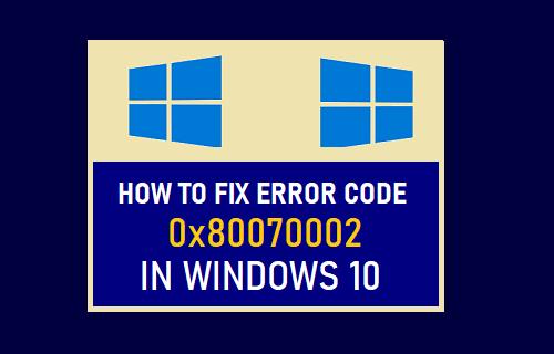Fix Error Code 0x80070002 in Windows 10